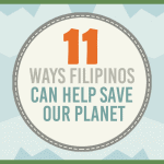 11 Ways Filipinos Can Help Save Our Planet